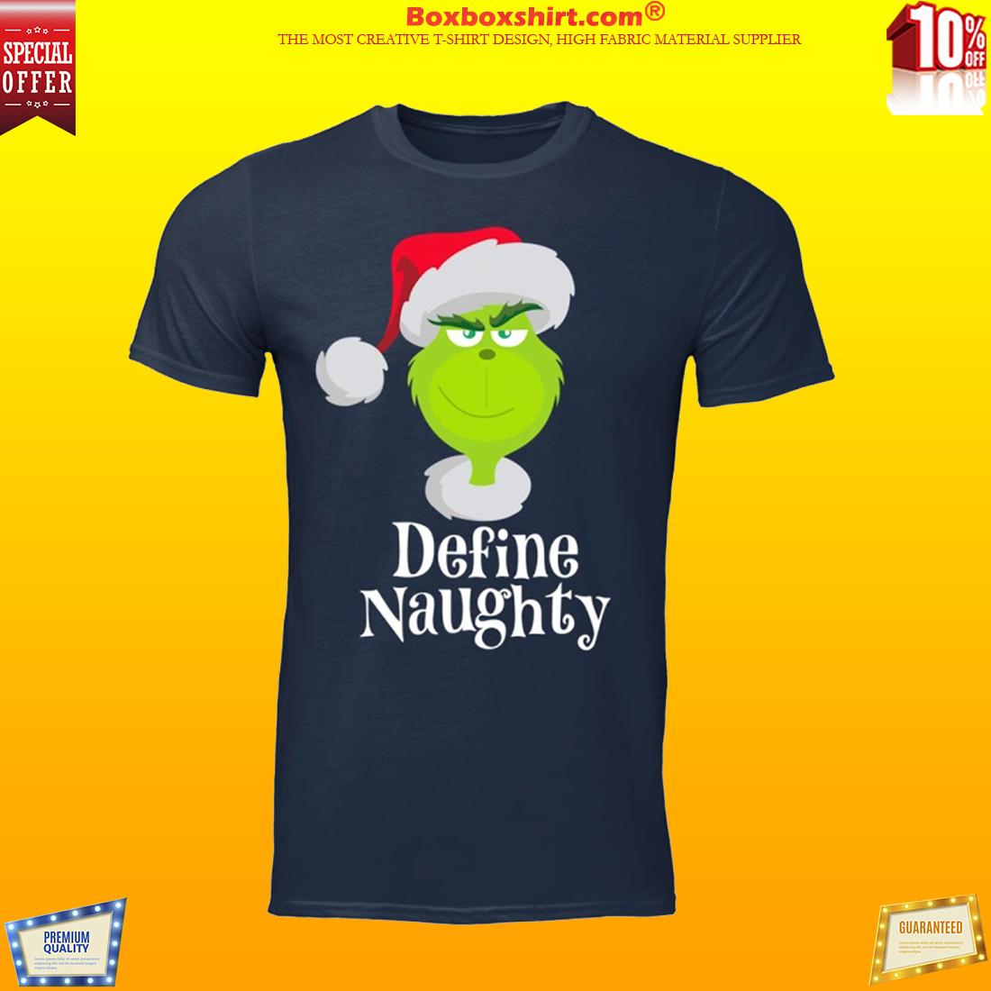 Santa grinch define naughty shirt