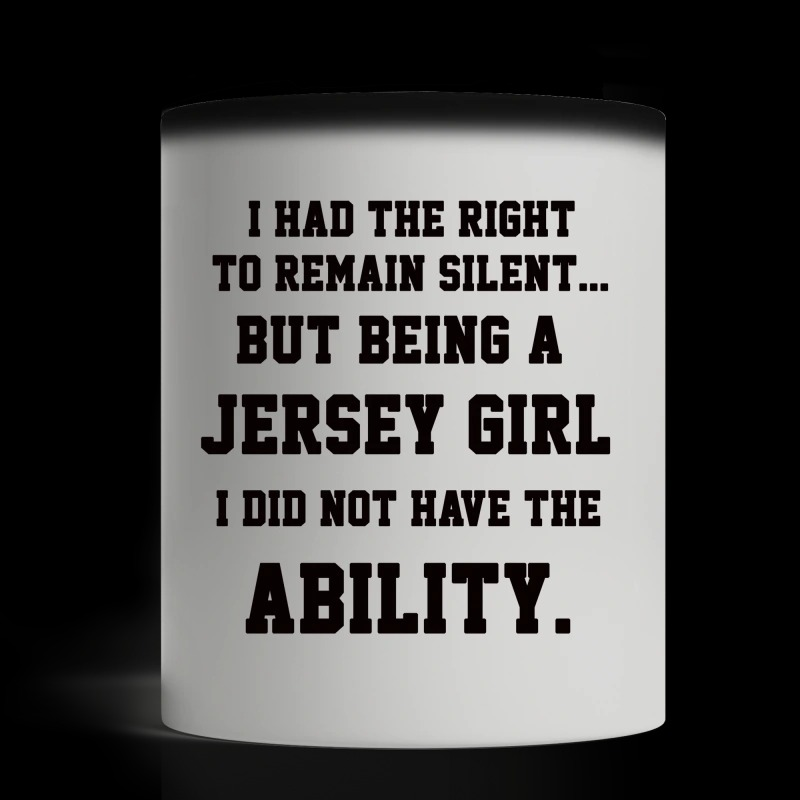 Silence but being a Jersey girl did not have ability mug