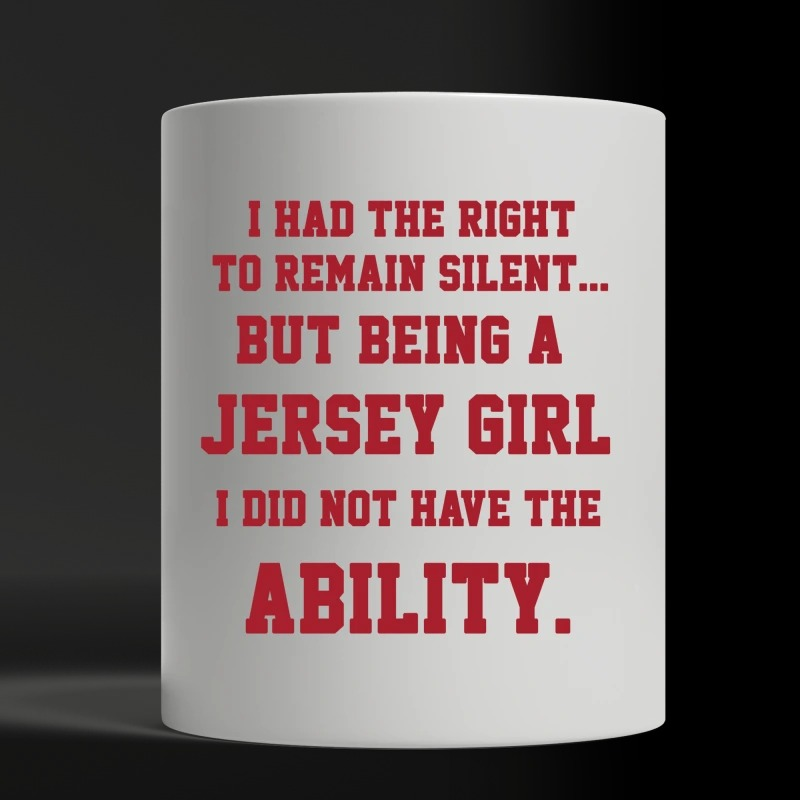 Silence but being a Jersey girl did not have ability white mug