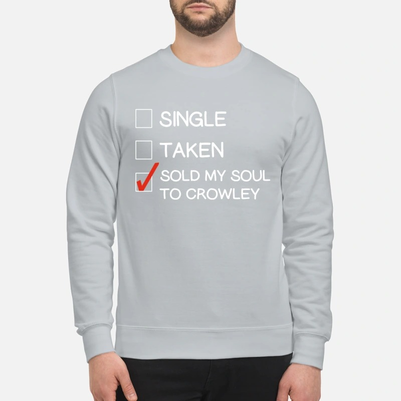 Single taken sold my soul to crowley and sweatshirt