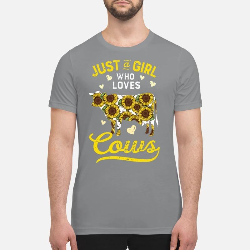 Sunflower just a girl who love cows premium shirt