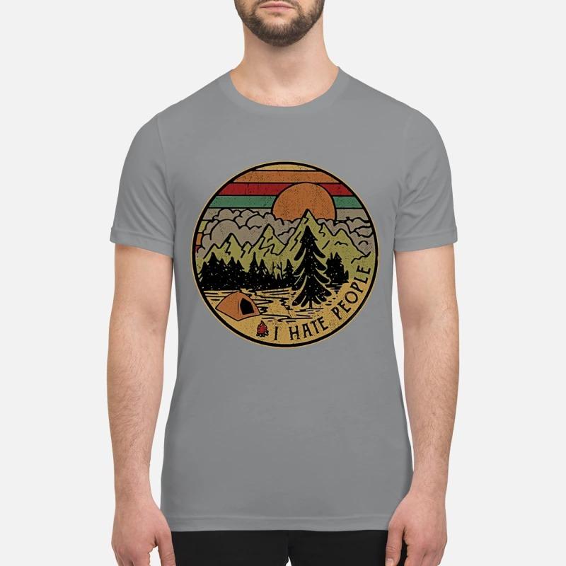 Vintage camping I hate people premium shirt