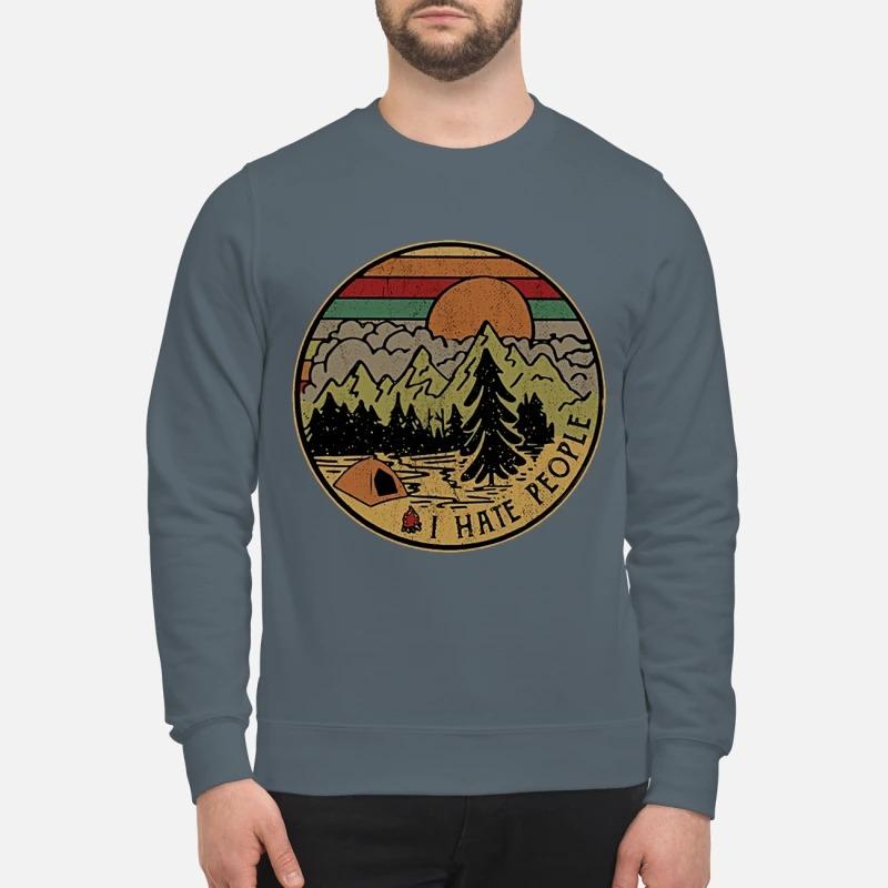 Vintage camping I hate people sweatshirt