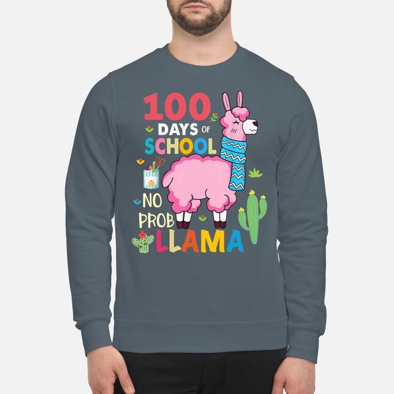 100 Days of school no prob llama sweatshirt