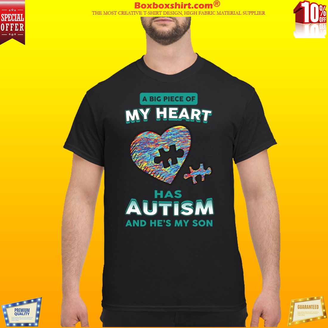 A big piece of my heart has autism he's my son classic shirt