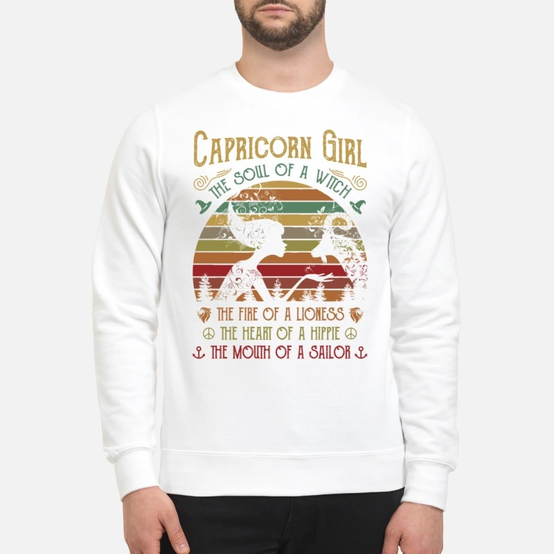 Capricorn girl the soul of a witch the fire of a lioness sweatshirt