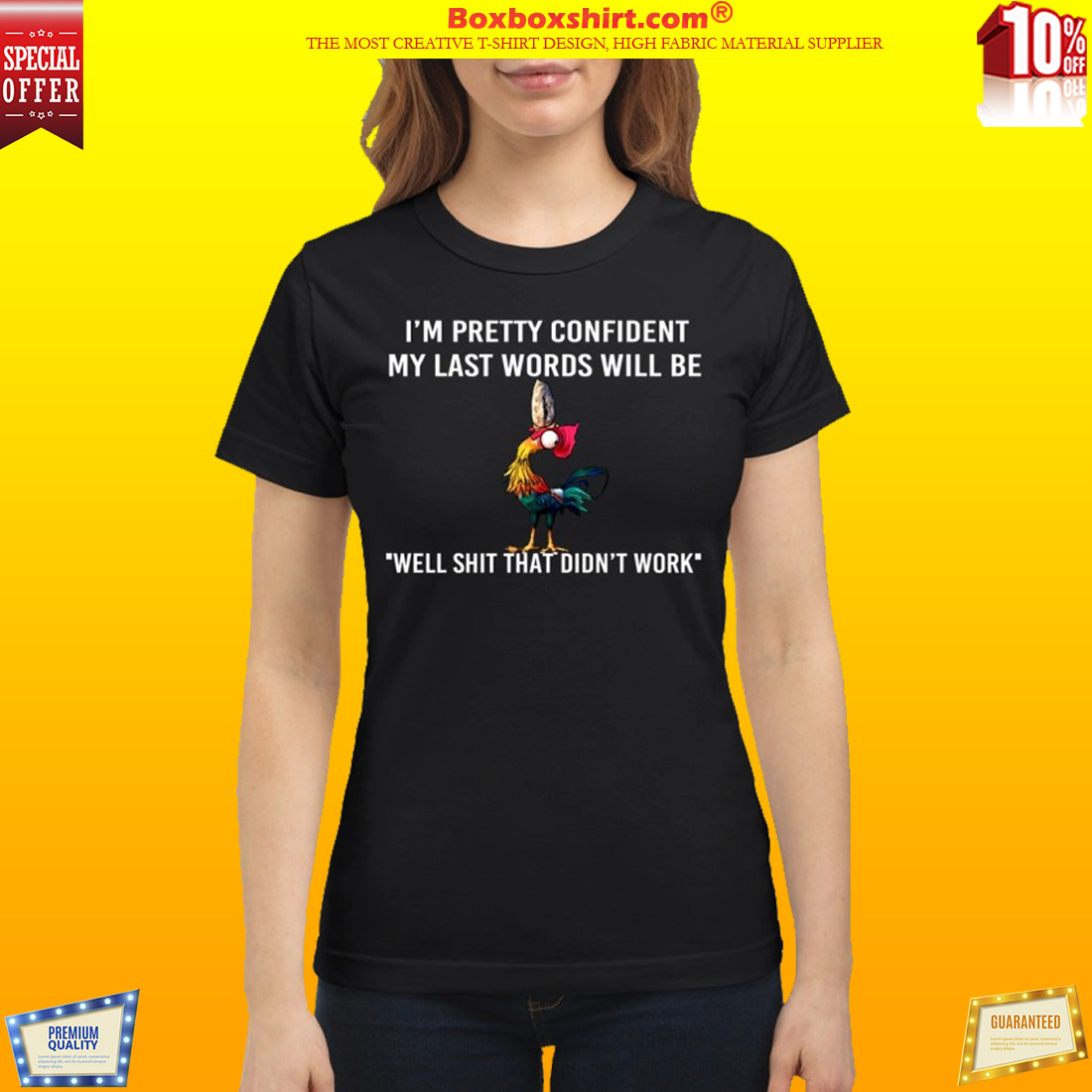 Chicken my last words will be well shit that didn't work classic shirt