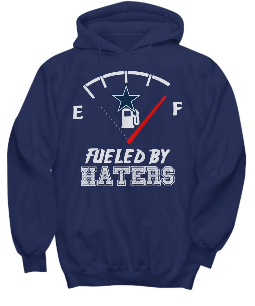 Dallas Cowboys fueled by haters hoodie