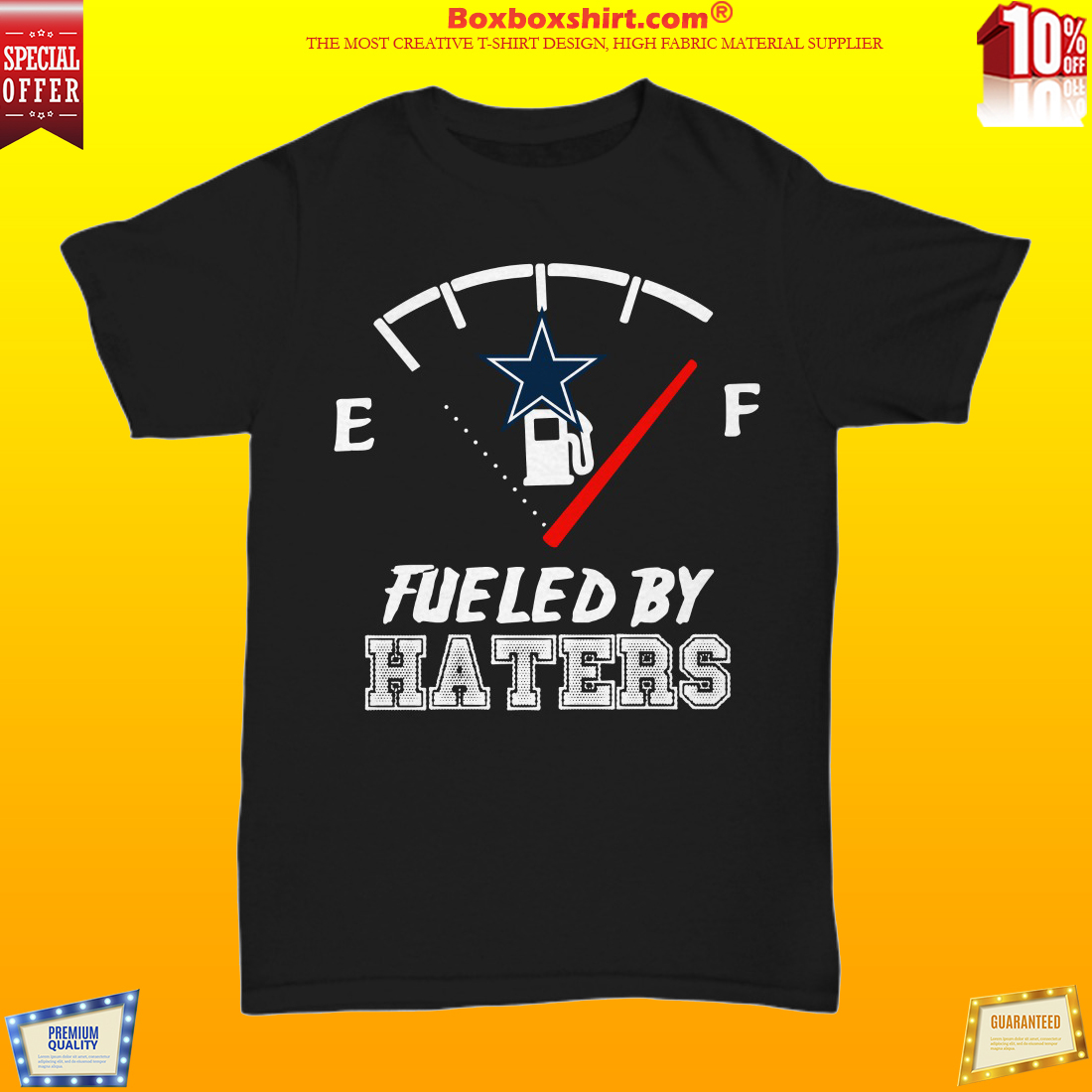 Dallas Cowboys fueled by haters unisex shirt