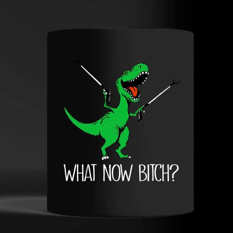 Dinosaur what now bitch black mug