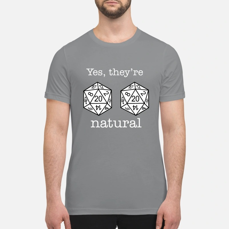 Dnd 20 dice yes they're natural t premium shirt