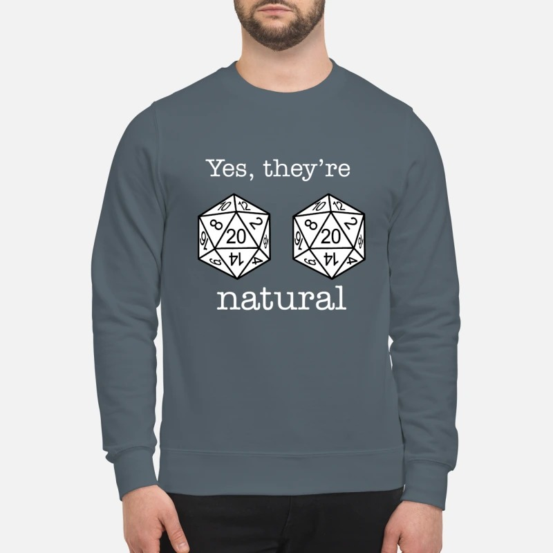 Dnd 20 dice yes they're natural t sweatshirt