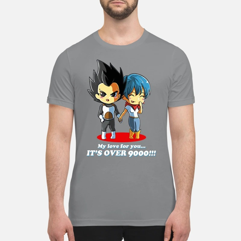 Dragon ball My love for you It's over 9000 premium shirt
