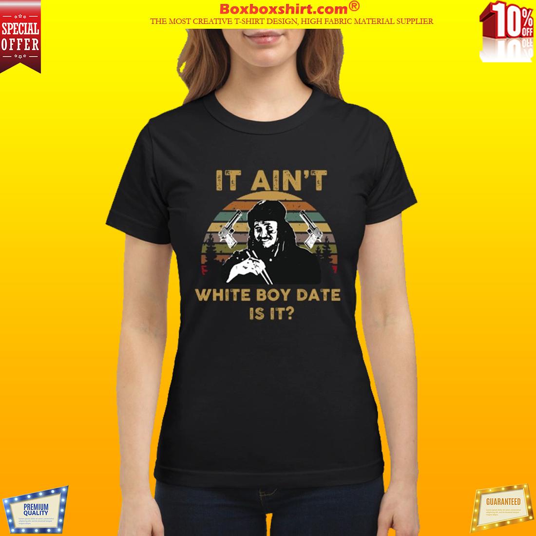 Gary Oldman It ain't white boy date is it classic shirt