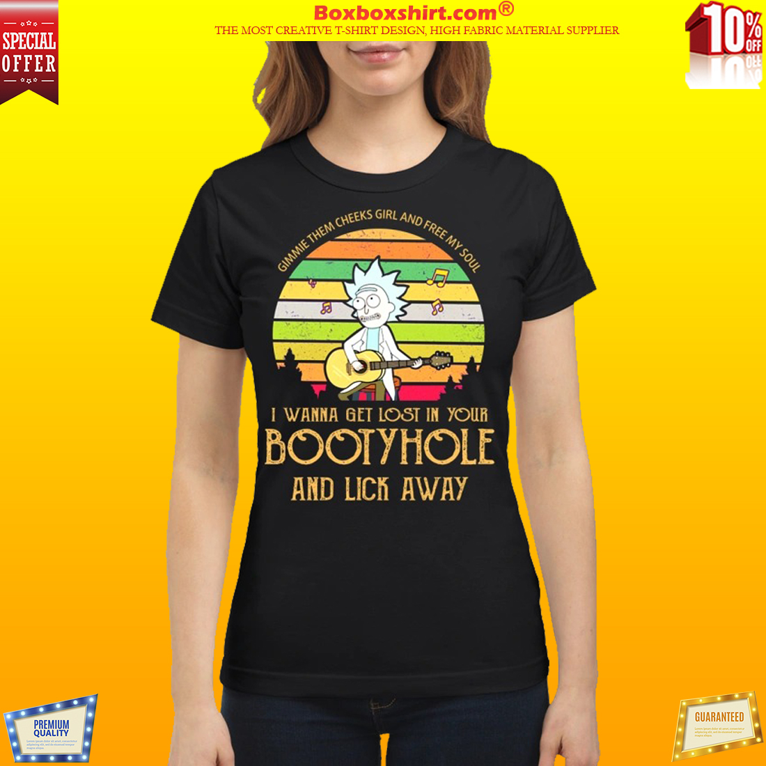 Gimme them cheeks girl and free my soul get lost in your bootyhole classic shirt