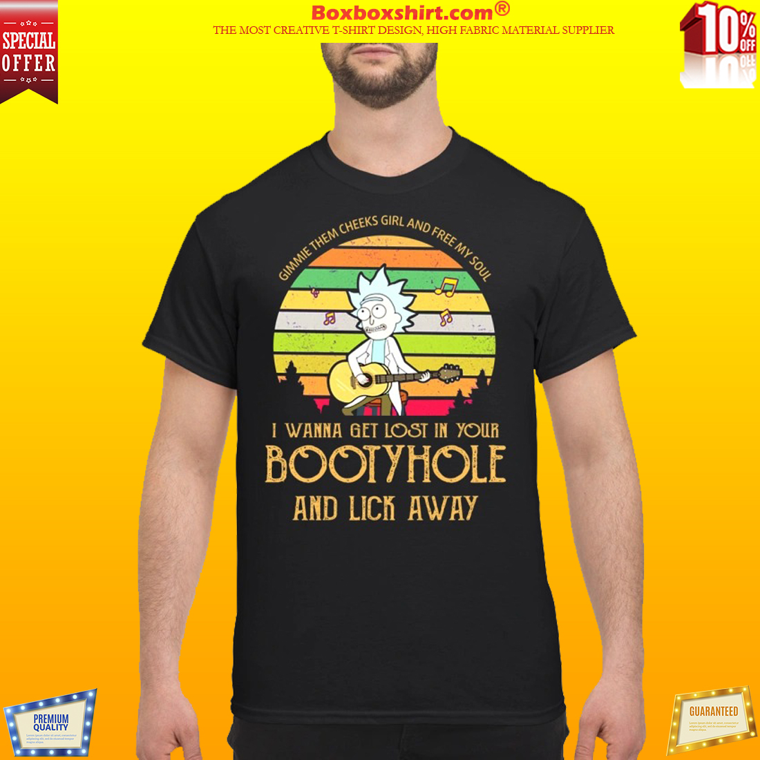 Gimme them cheeks girl and free my soul get lost in your bootyhole shirt