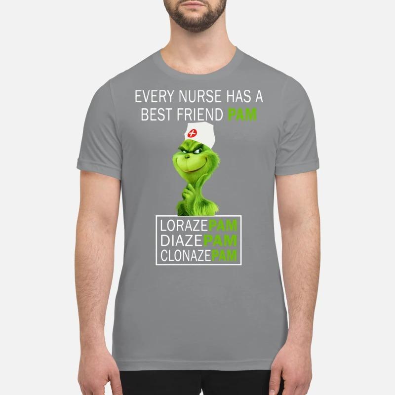 Grinch Every Nurse Has a Pam Lorazepam Diazepam Clonazepam premium Shirt