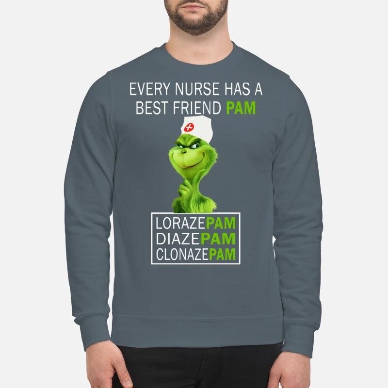 Grinch Every Nurse Has a Pam Lorazepam Diazepam Clonazepam sweatShirt