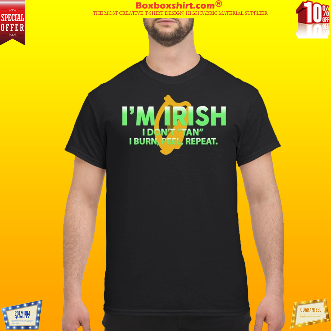 I'm irish I don't tan I burn feel repeat classic shirt