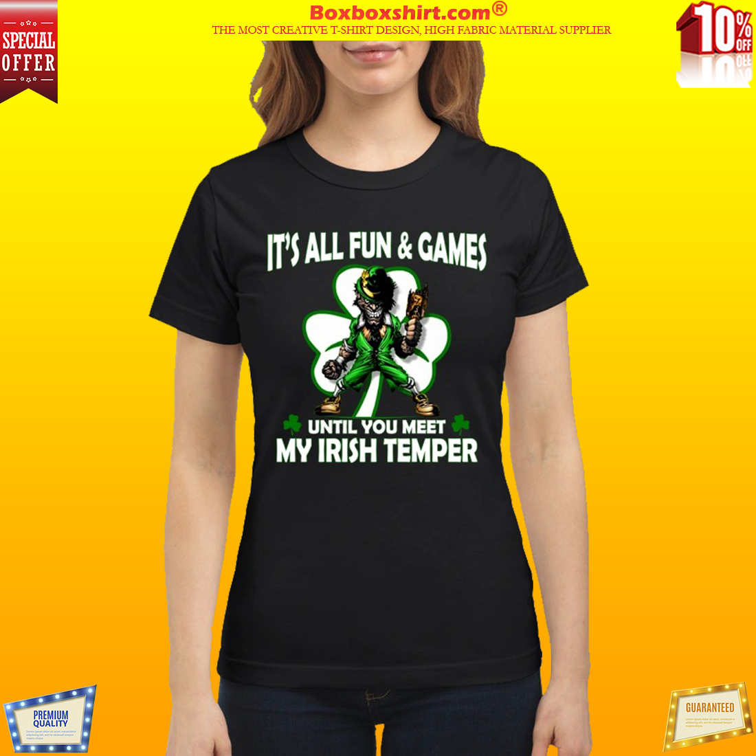It's all fun and game until you meet my Irish temper classic shirt
