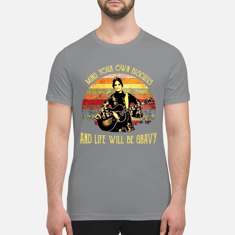Kacey Musgraves Mind your own biscuits and life will be gravy premium shirt