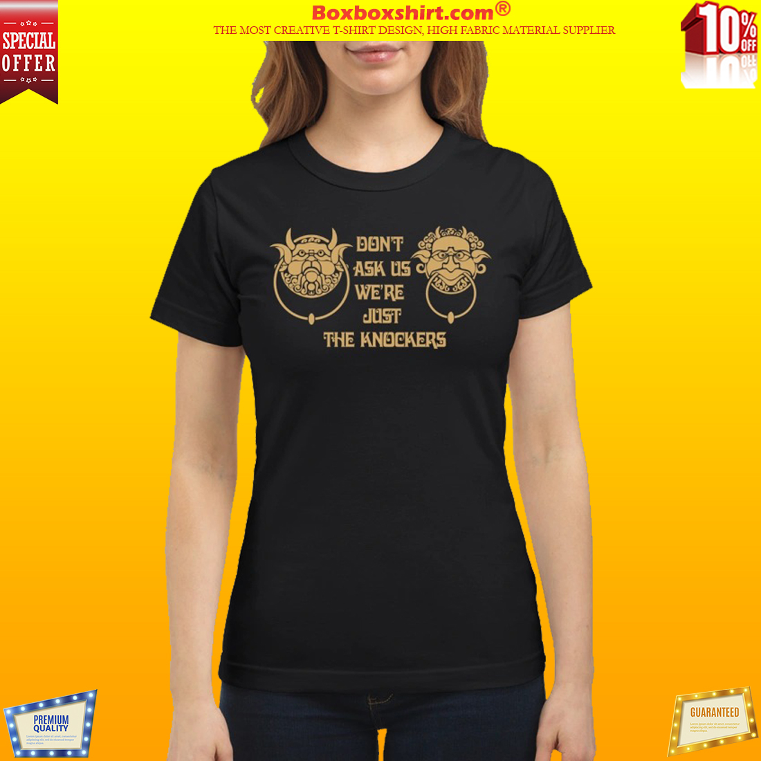 Labyrinth knockers Don't ask us we're just the knockers classic shirt