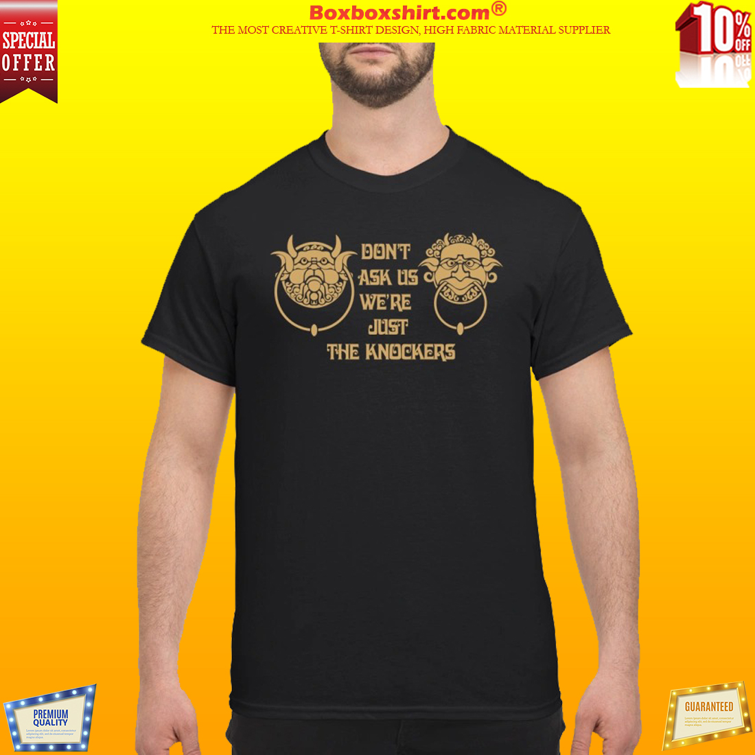 Labyrinth knockers Don't ask us we're just the knockers shirt