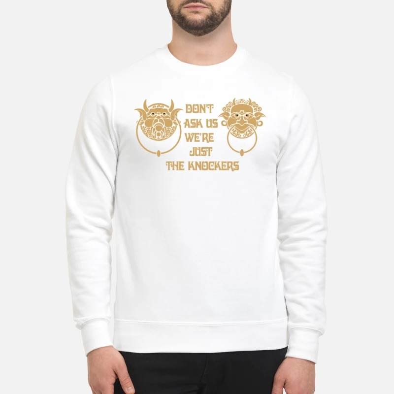 Labyrinth knockers Don't ask us we're just the knockers sweatshirt