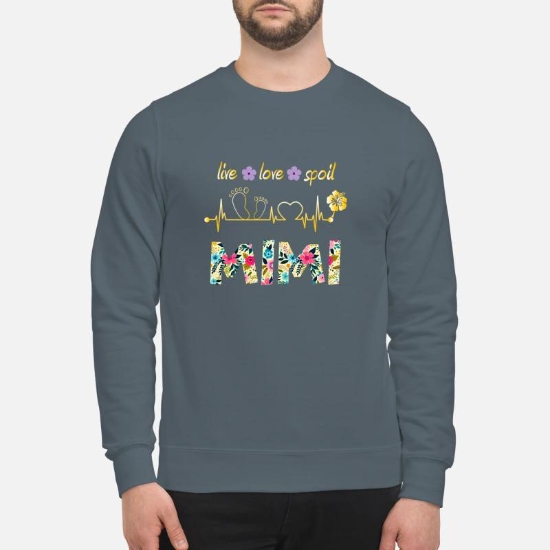 Live love spoil mimi sweatshirt