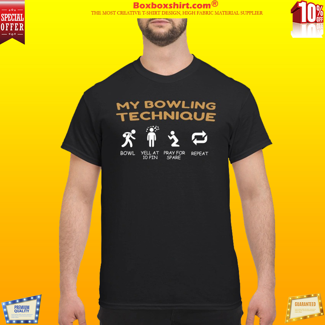 My bowling technique bowl yell at 10 pin classic shirt
