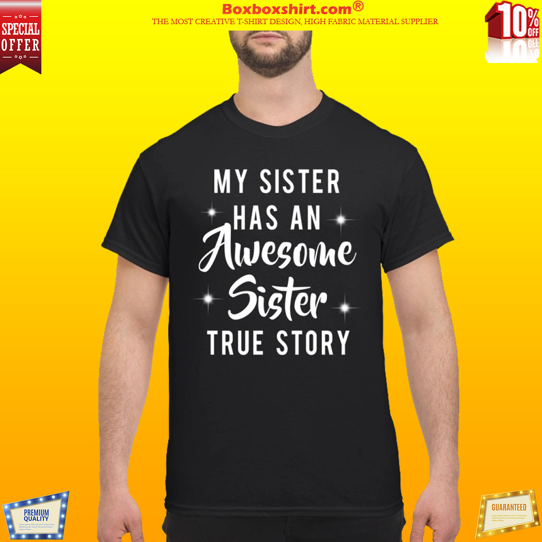 My sister has an awesome sister true story classic shirt