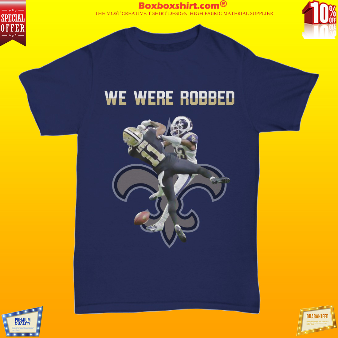 NEWEST  New Orleans Saint We were robbed shirt 0e9ad5202