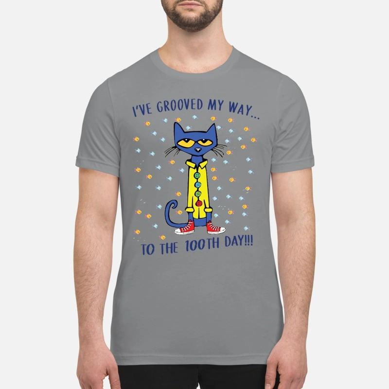 Pete cat I've grooved my way to the 100th day premium shirt