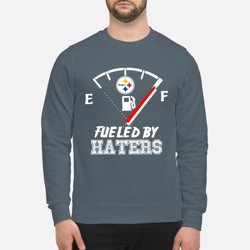 Pittsburgh Steelers fueled by haters sweatshirt