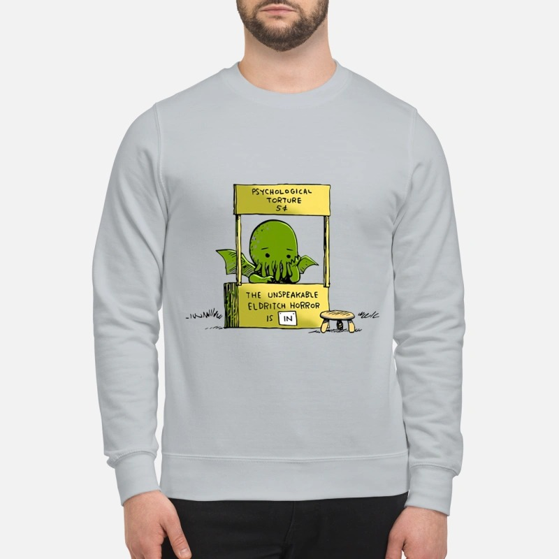 Psychological torture the unspeakable eldritch horror is in mug and sweatshirt