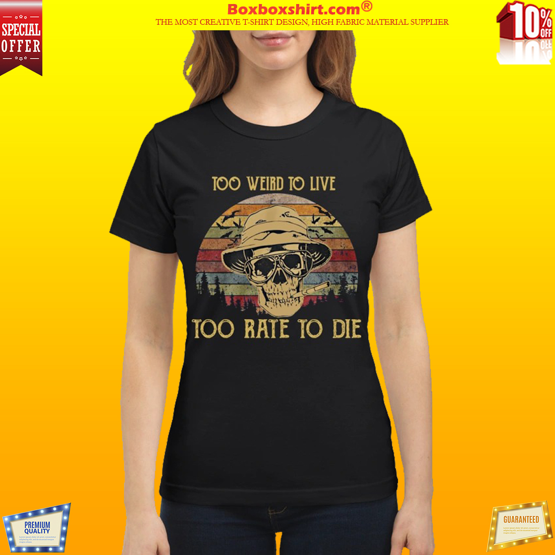 Raoul Duke skull too weird to live too rate to die classic shirt
