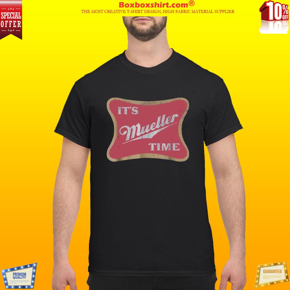 Robert Mueller It's Mueller time shirt