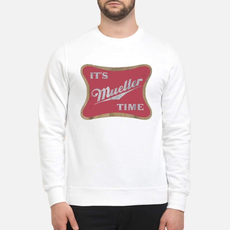 Robert Mueller It's Mueller time sweatshirt