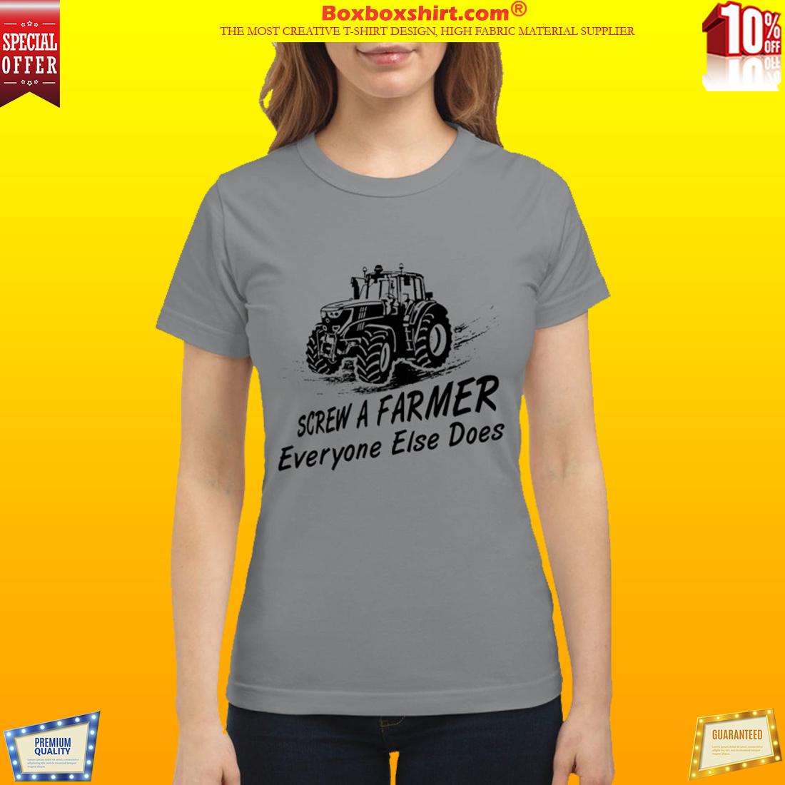 Screw a farmer everyone else does classic shirt