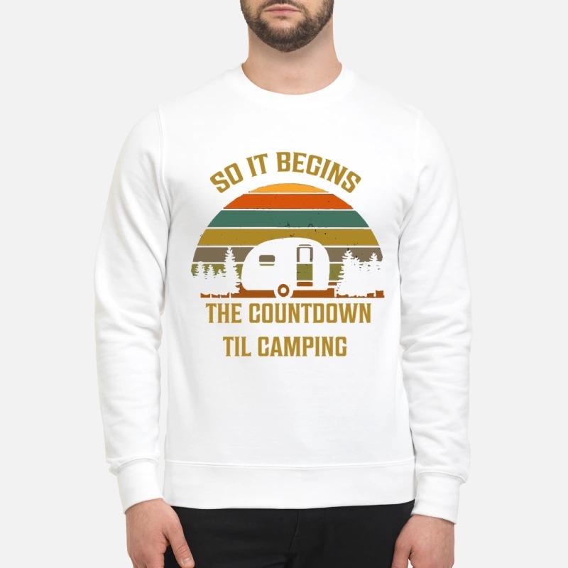 So it begins the countdown til camping sweatshirt