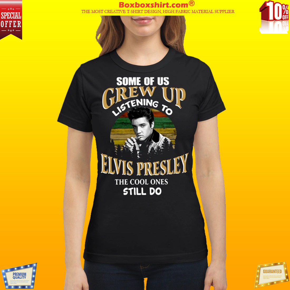 Some of us Grew up listening to Elvis Presley the cool ones still do classic shirt