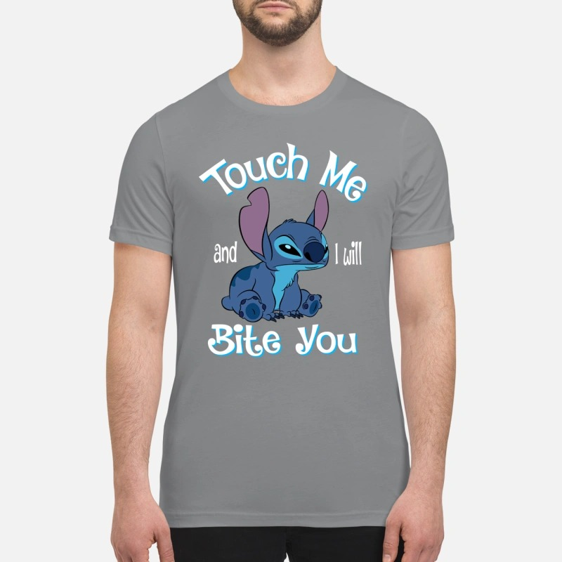 Stitch Touch me and I will bite you premium shirt