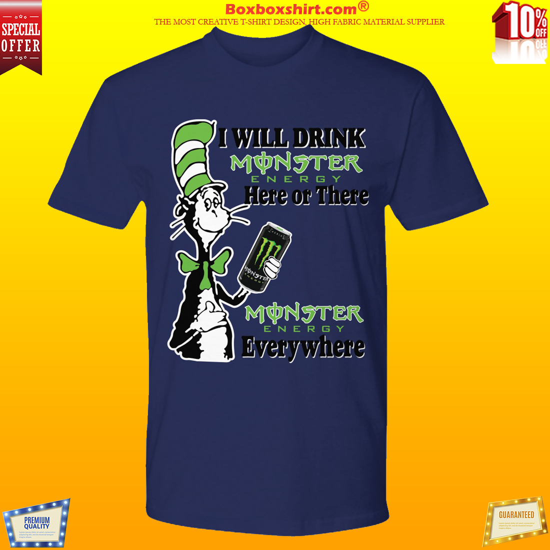 The cat in the hat I will drink monster energy here or there everywhere shirt