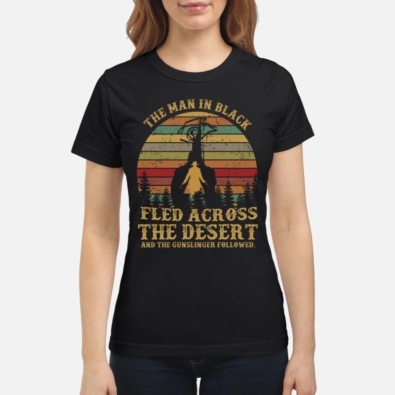 The man in black fled across the desert and the gunslinger followed classic shirt