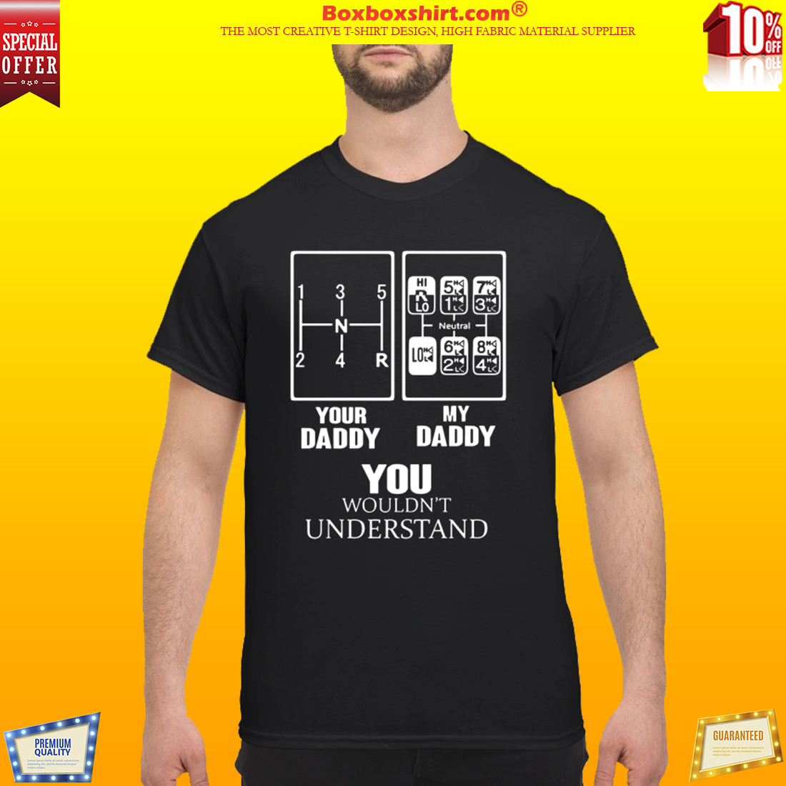 Truck Driver Your Daddy My Daddy You Wouldn't Understand shirt