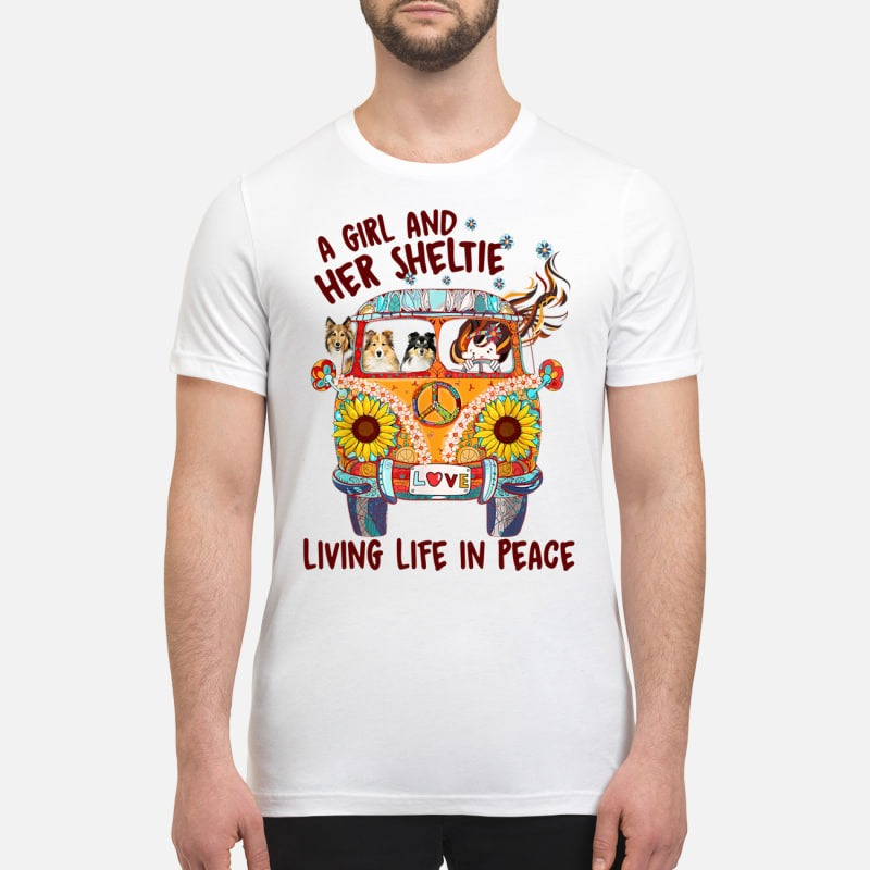A girl and her sheltie living life in peace premium shirt