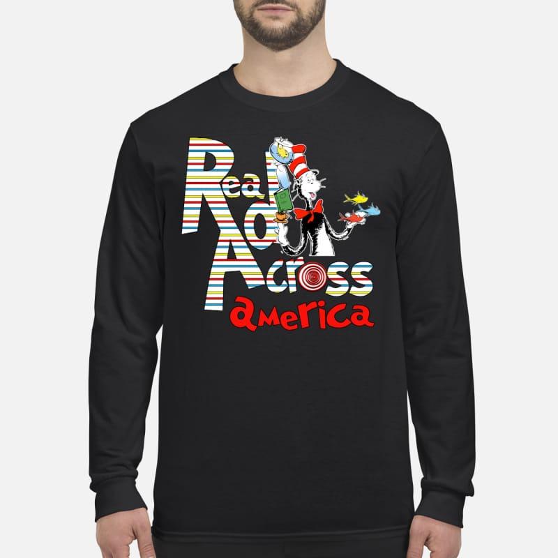 Dr Seuss cat in the hat read accross America men's long sleeved shirt
