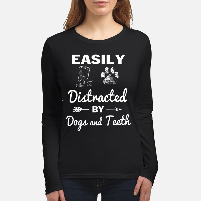 Easily distracted by dogs and teeth women's long sleeved shirt