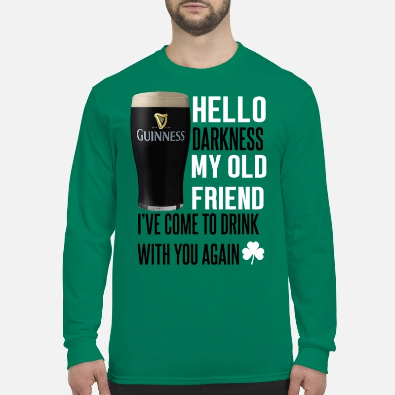 Guinness beer Hello darkness my old friend I've come to drink with you again men's long sleeved shirt