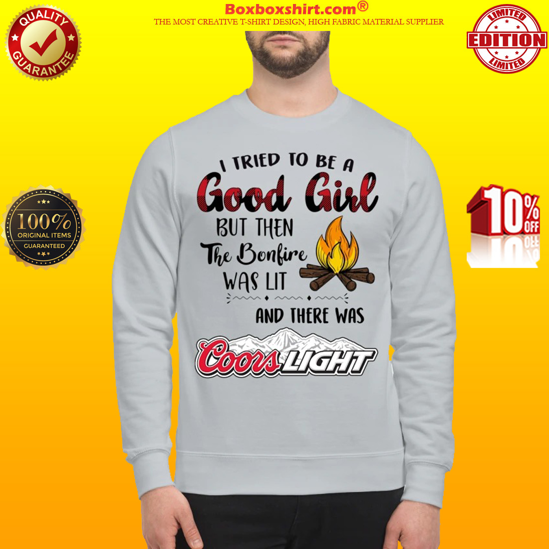 I tried to be a good girls but then the bonfire was lit and there was Coors light sweatshirt